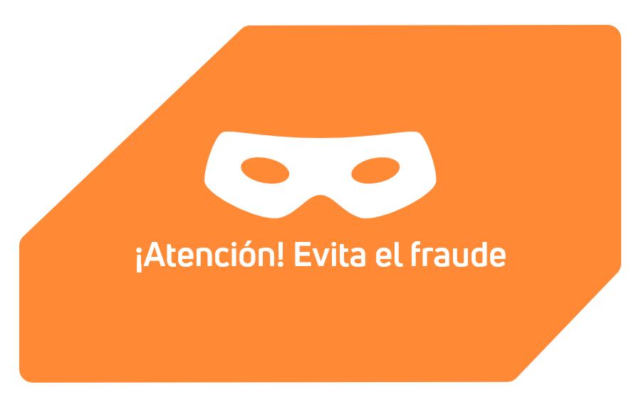 ¡Atención! Evita el fraude